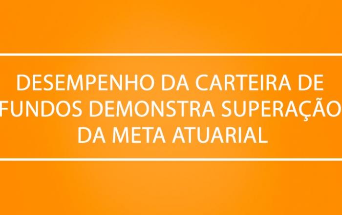 Desempenho-da-Carteira-de-Fundos-Demonstra-Superação-da-Meta-Atuarial