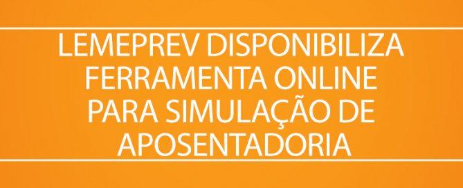 Lemeprev Disponibiliza Ferramenta Online Para Simulação De Aposentadoria